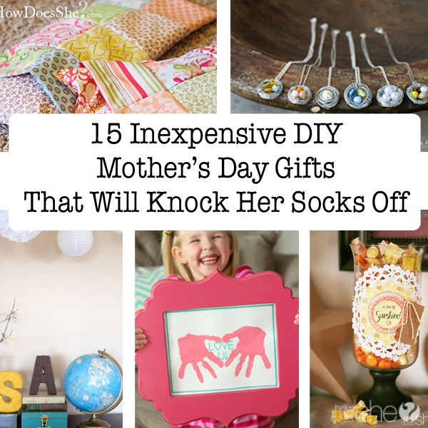 15 Inexpensive DIY Mother's Day Gifts That Will Knock Her Socks Off