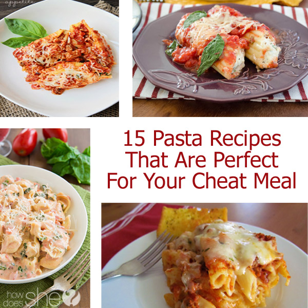 15 Pasta Recipes That Are Perfect For Your Cheat Meal