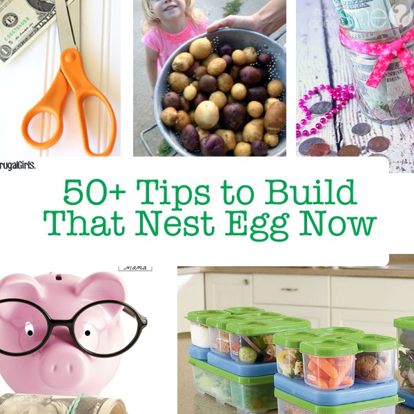 50+ Tips to Build That Nest Egg Now