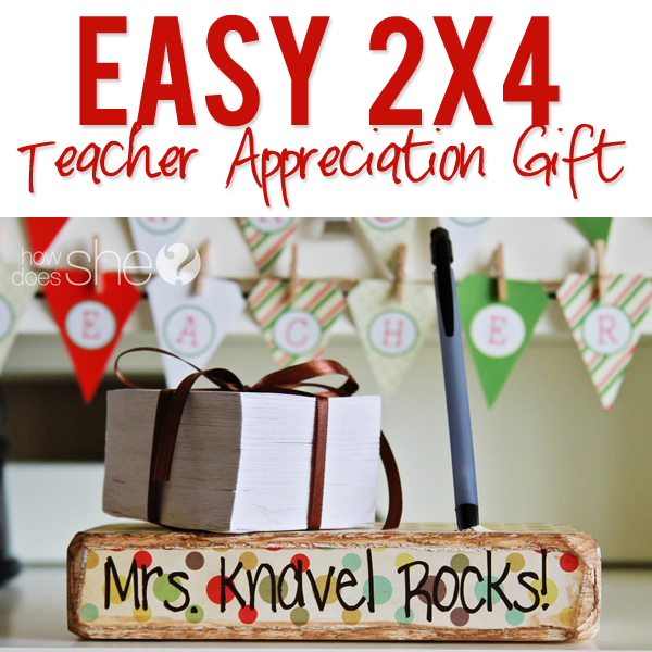 Easy 2×4 Teacher Appreciation Gift