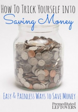 How-to-Trick-Yourself-into-Saving-Money-easy-and-painless-ways-to-save-money-315x450