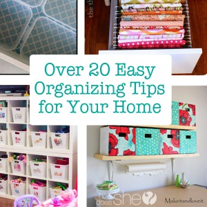 Over 20 Organizing Tips for Your Home