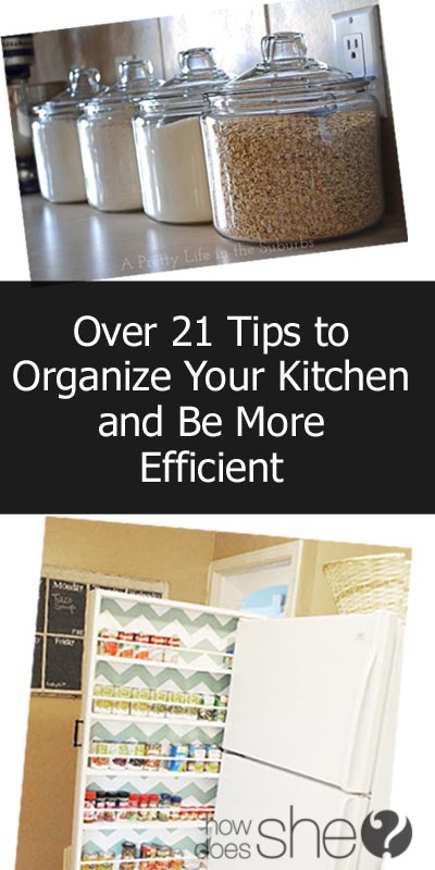 Over 21 Tips to Organize Your Kitchen And Be More Efficient 2