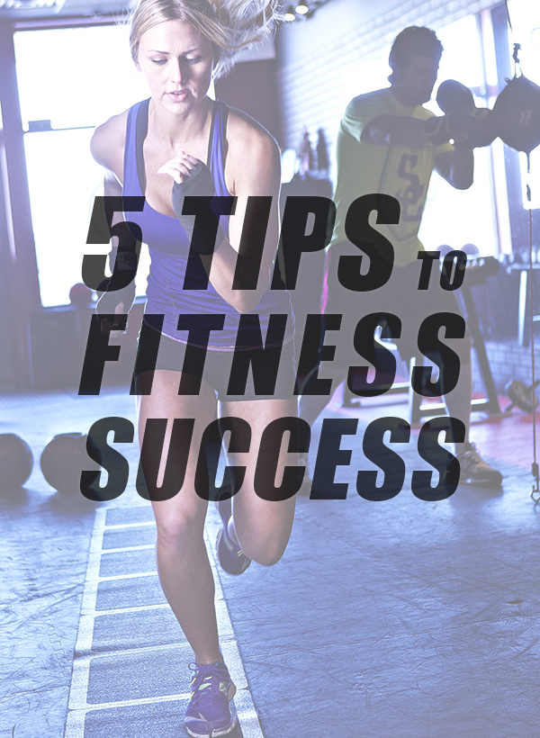 5 Tips to Fitness Success – Summer Slim-Down Challenge Week 4!