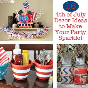 16 4th of July Decor Ideas to Make Your Party Sparkle