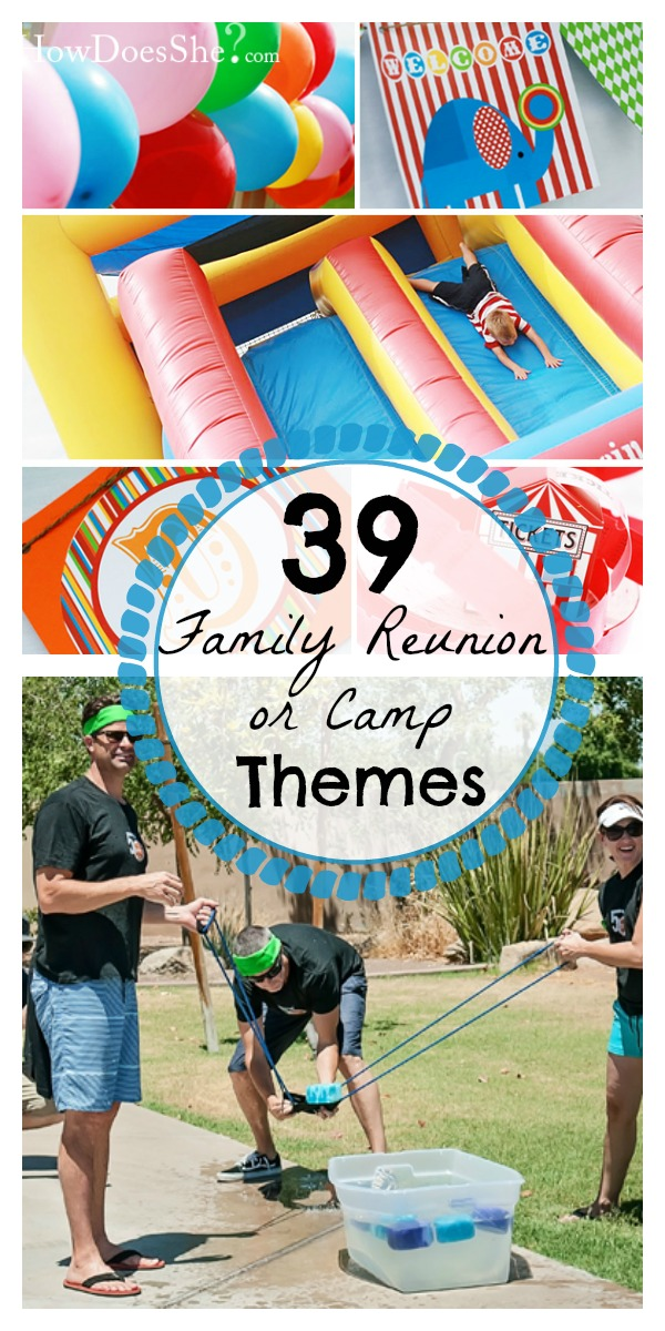 39 Family Reunion Themes or Camp Theme Ideas | How Does She