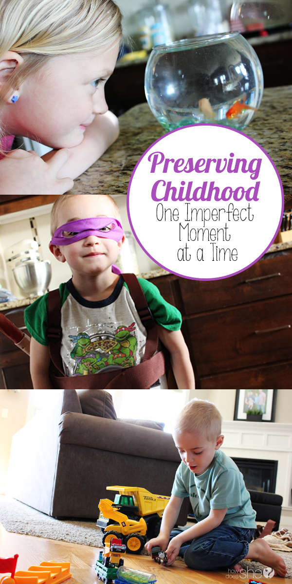 Preserving Childhood…One Imperfect Moment at a Time