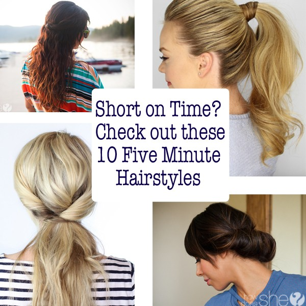 Short on Time? Check out these 10 Five Minute Hairstyles