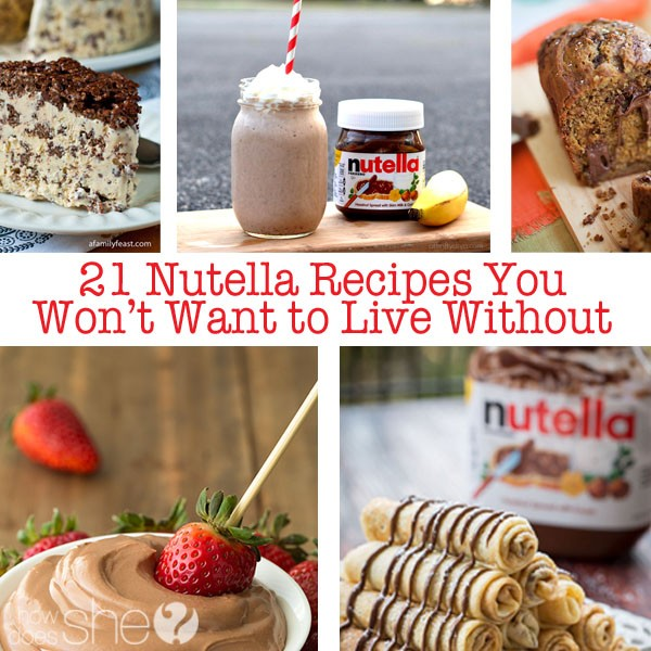 21 Nutella Recipes You Won't Want to Live Without