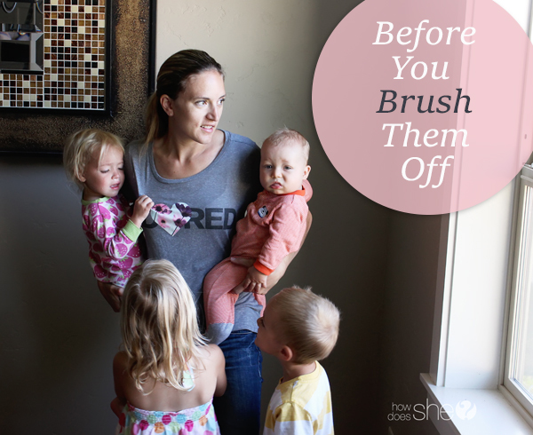Before You Brush Them Off – Human Touch