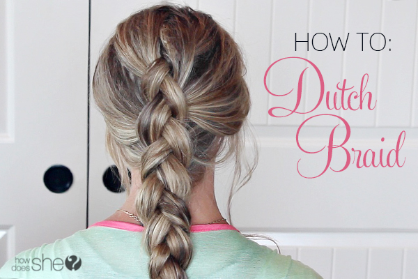 6a51aef3e Dutch Braid Tutorial
