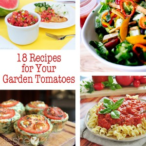 18 Recipes for Your Garden Tomatoes