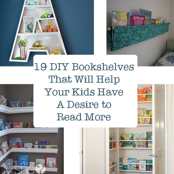 19 Diy Bookshelves That Will Help Your Kids Have A Desire To Read More 600x600 Jpg