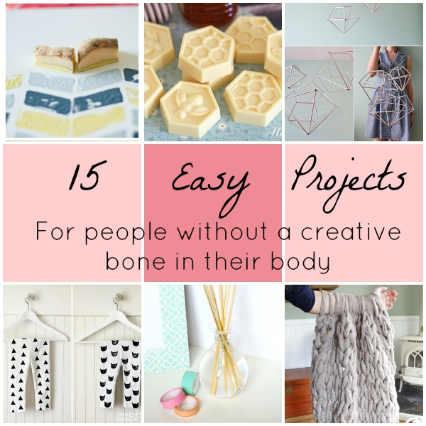15 Easy Projects For Non-Creative People