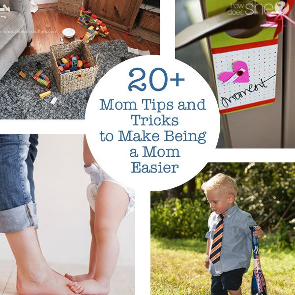 20+ Mom Tips and Tricks to Make Being a Mom Easier