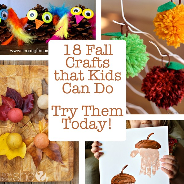 18 Fall Crafts that Kids Can Do Try Them Today