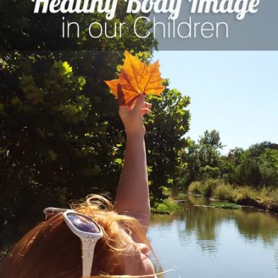 Nurturing a Healthy Body Image in Children