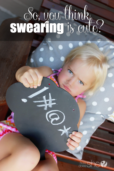 so you think swearing is cute