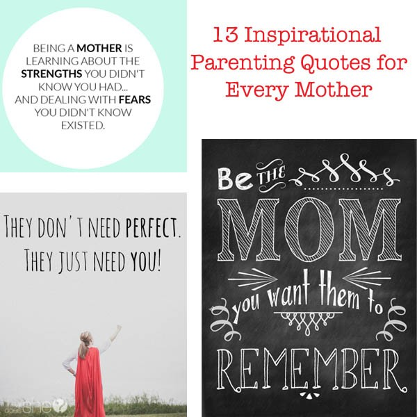 Inspirational Mother Quotes From Child: 13 Inspirational Parenting Quotes For Every Mother