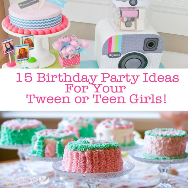 teenage birthday party ideas 15 Teen Birthday Party Ideas For Teen Girls | How Does She teenage birthday party ideas