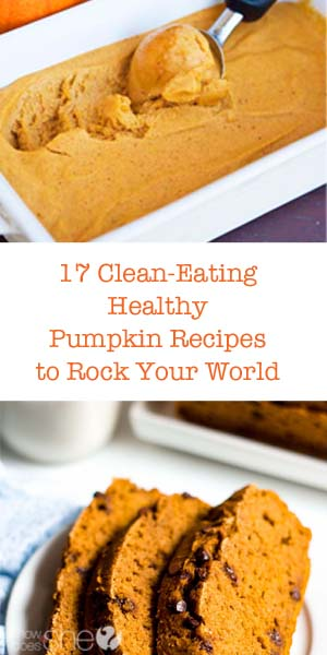 17 Clean-Eating Healthy Pumpkin Recipes to Rock Your World P