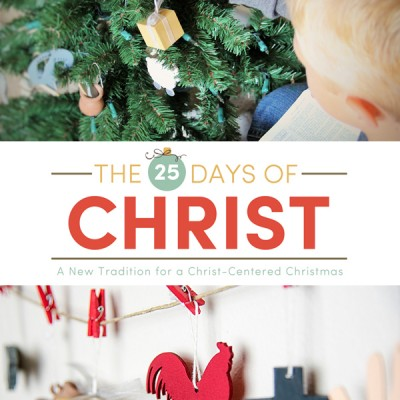 25 Days of Christ – The best Christmas tradition yet!