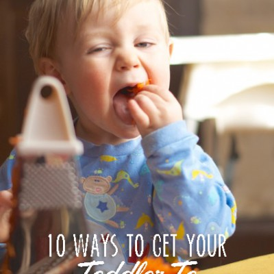 10 Ways To Get Your Toddler To Eat Your Cooking