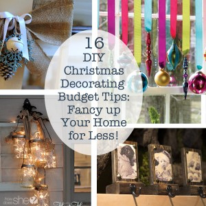 16 DIY Christmas Decorating Budget Tips- Fancy up Your Home for Less!