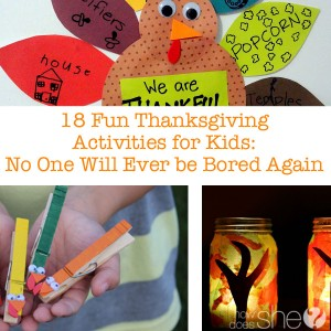 18 Fun Thanksgiving Activities for Kids- No One Will Ever be Bored Again