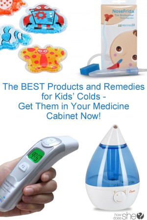 The BEST Products and Remedies for Kids' Colds - Get Them in Your Medicine Cabinet Now!.jpg