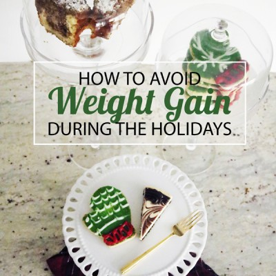 How To Avoid Weight Gain During the Holidays and Still Have That Slice of Pie