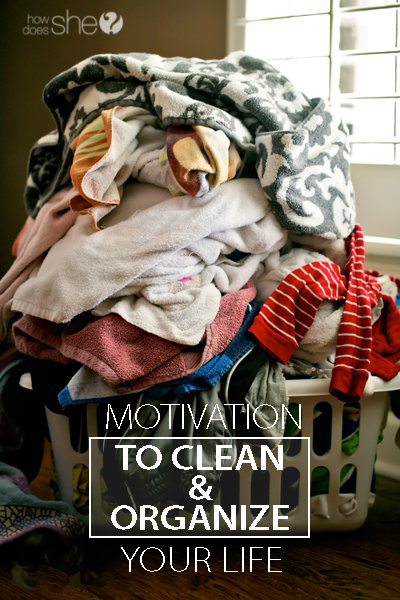 motivation to clean and organize your life