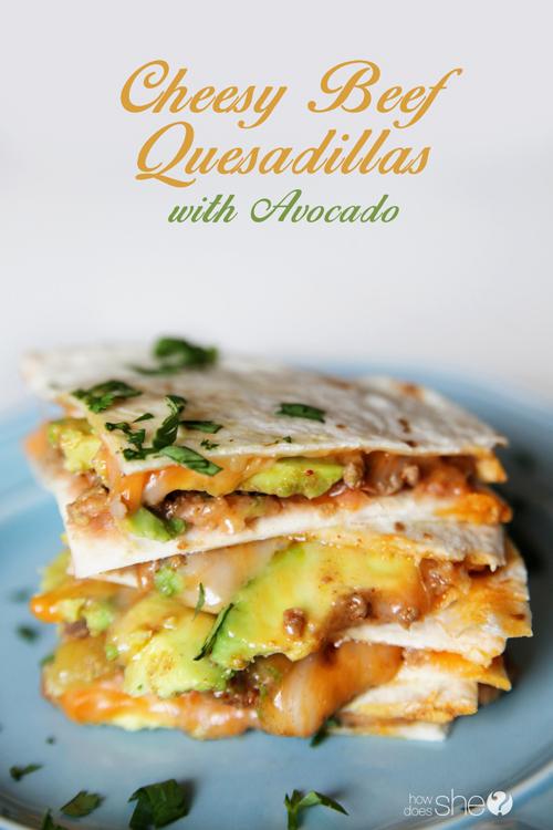 Cheesy Beef Quesadillas with Avocado