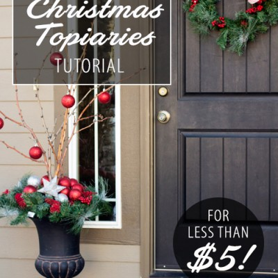 DIY Outdoor Porch Christmas Topiaries Tutorial; Less than $5!