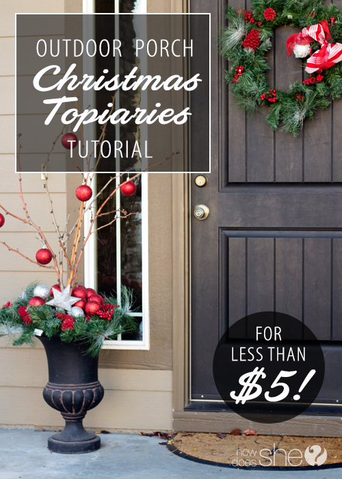 DIY Outdoor Christmas Topiaries for Less than $5