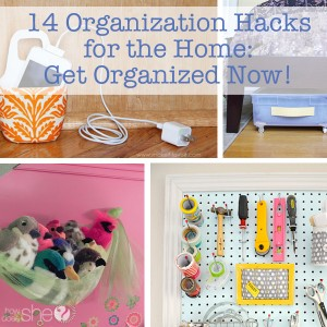 14 Organization Hacks For The Home Get Organized Now