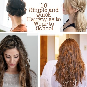 16 Simple and Quick Hairstyles to Wear to School