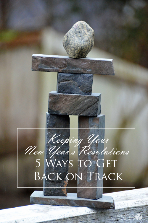 Keeping New Year's Resolutions – 5 Ways to Get Back on Track