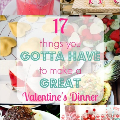 17 Things You Gotta Have To Make a Great Valentine's Dinner