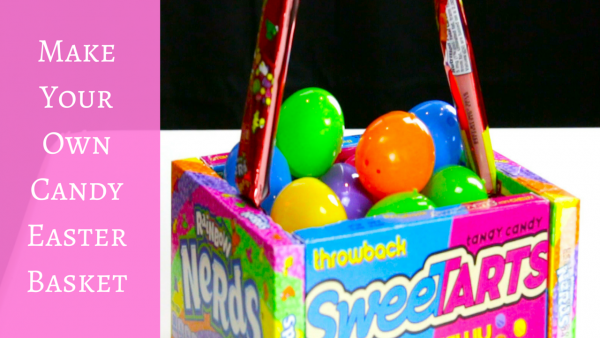 Make Your Own Candy Easter Basket