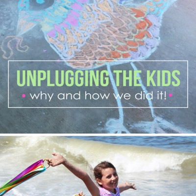 Unplugging the kids- why and how we did it!