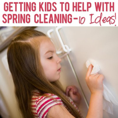 10 Fantastic Ideas – Kids HELP with Spring Cleaning!?!