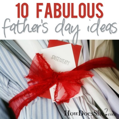 10 Father's Day Ideas!