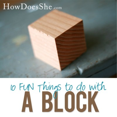 #7-10 10 Thing to do with a block!