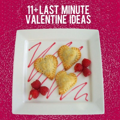 11+ Last Minute Valentine Ideas!