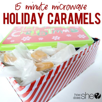 15 Minute Holiday Caramels!