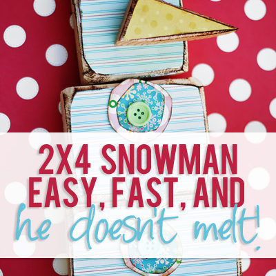 2×4 Snowman…easy, fast and he doesn't melt!