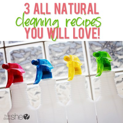 3 ALL NATURAL cleaning recipes you will LOVE!