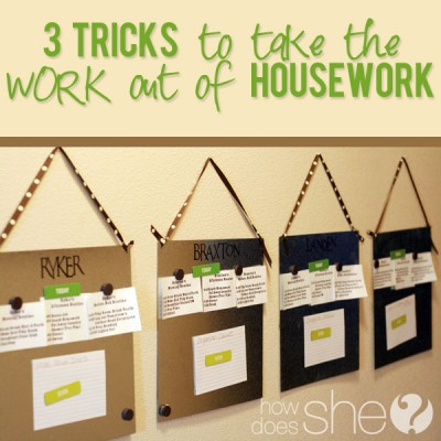 3 TRICKS to take the WORK out of housework