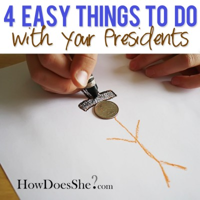 1-4 easy things to do with your Presidents…